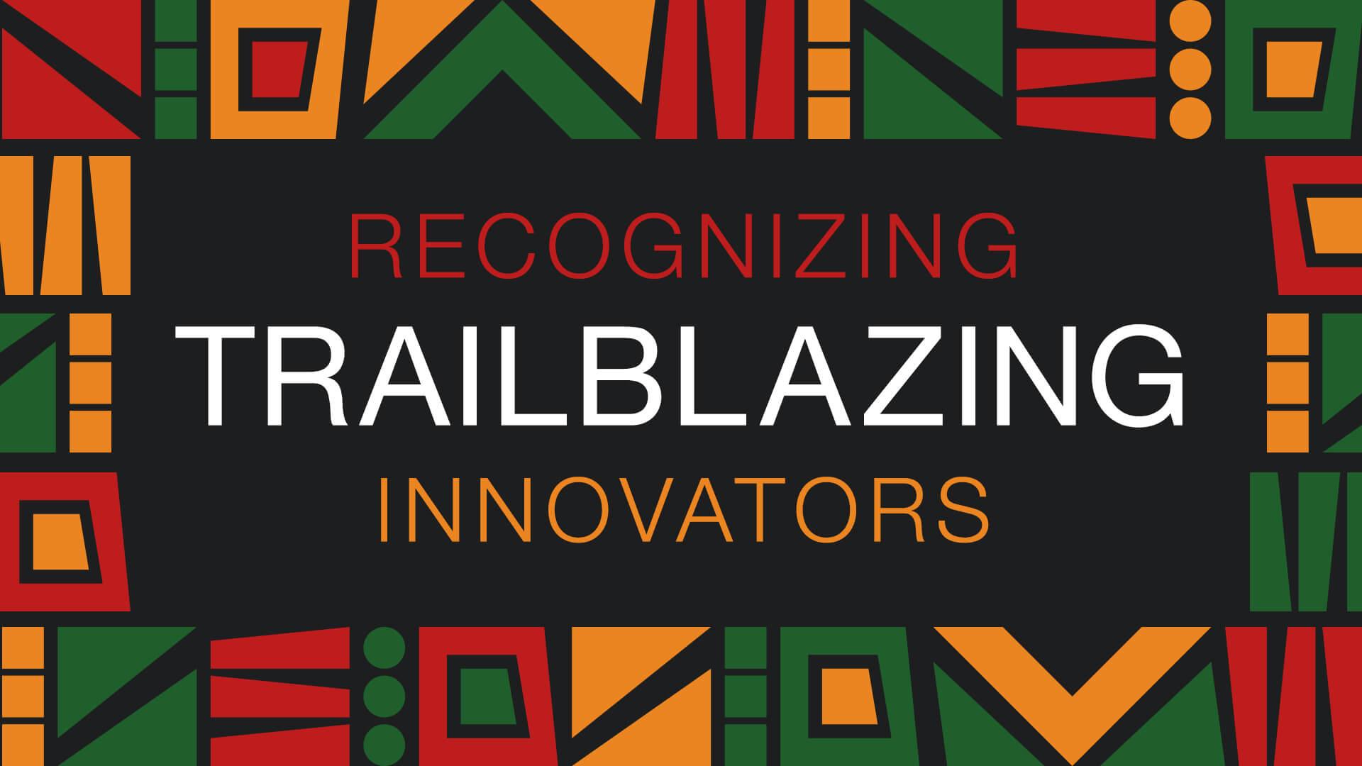 recognizing trailblazing innovators